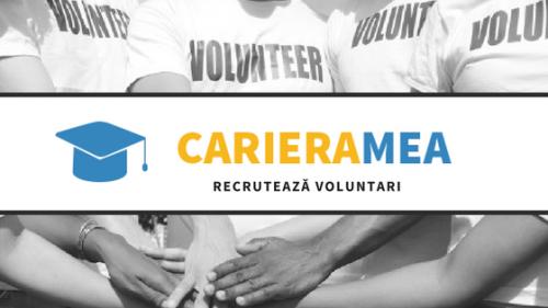 Cariera Mea recrutează voluntari!!!