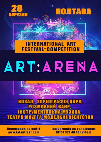 """Festival – Concurs Internațional de Artă """"ART:ARENA"""""""
